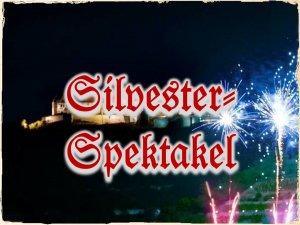 Silvester-Spektakel auf Schloss Neuenburg